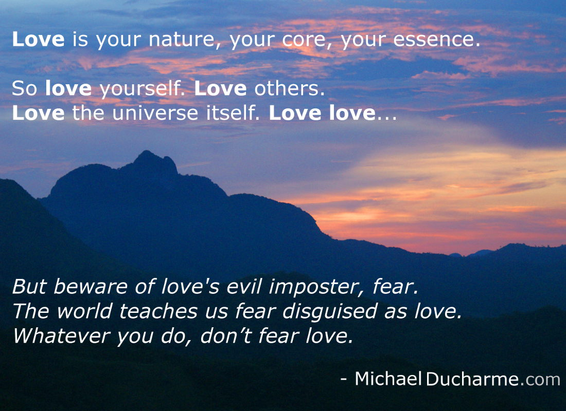 Love is your nature, your core, your essence