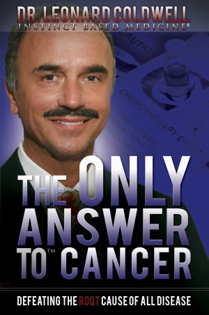 Doctor Leonard Coldwell the Only Answer to Cancer
